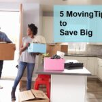 5 Useful Moving and Packing Tips to Save Up Big