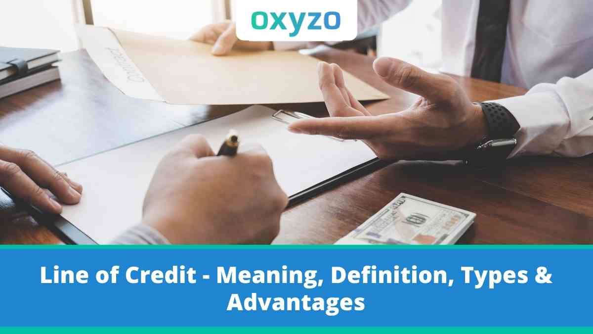 Line of Credit - Know Meaning, Definition, Types & Advantages,